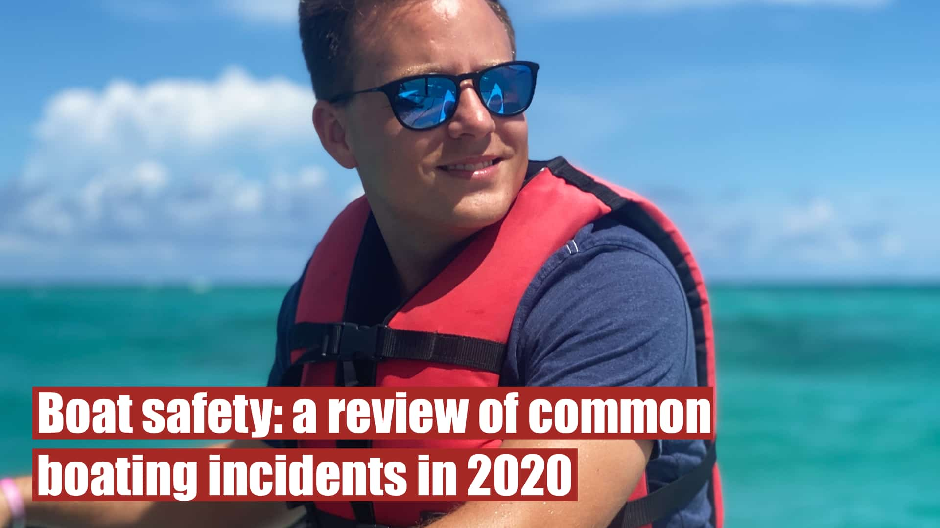 Boat safety: a review of common boating incidents in 2020